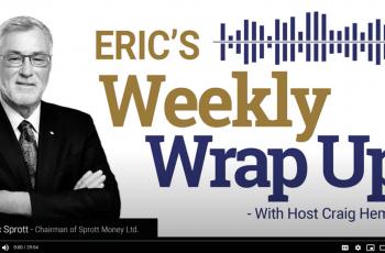 Sprott Money News Weekly Wrap-up – 4.17.20
