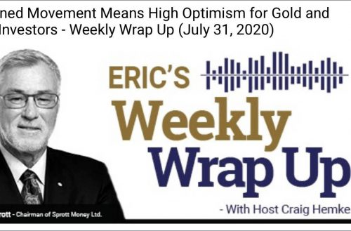 Sustained Movement Means High Optimism for Gold and Silver Investors – Weekly Wrap Up (July 31, 2020)