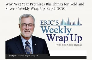 Why Next Year Promises Big Things for Gold and Silver – Weekly Wrap Up (Sep 4, 2020)