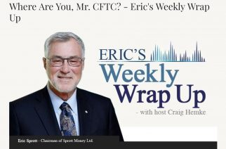 Where Are You, Mr. CFTC? – Eric's Weekly Wrap Up – October 9, 2020