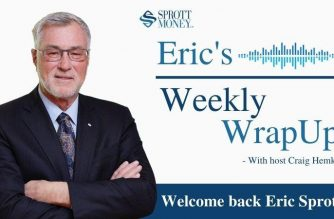 Eric Sprott Returns to Break Down All the Gold and Silver News You Need – Eric's Weekly Wrap Up