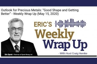 "Outlook for Precious Metals: ""Good Shape and Getting Better"" – Weekly Wrap Up (May 15, 2020)"
