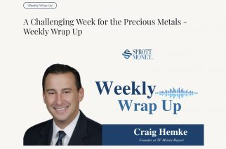 A Challenging Week for the Precious Metals – Weekly Wrap Up